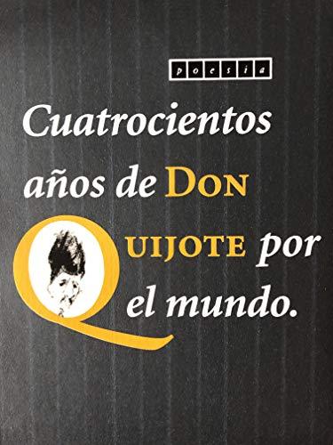 9788496209442: CUATROCIENTOS AÑOS DE DON QUIJOTE POR EL MUNDO (POESIA)