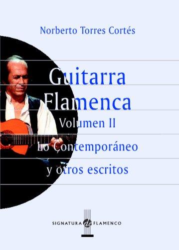2: Guitarra Flamenca. Vol.Ii (Spanish Edition): Norberto Torres Cortés