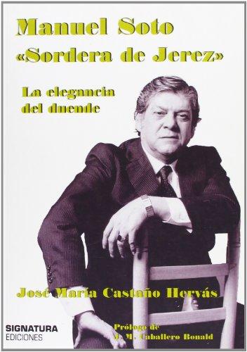 9788496210318: Manuel Soto. Sordera De Jérez (Spanish Edition)