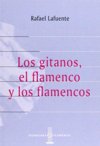 9788496210370: Los Gitanos, El Flamenco Y Los Flamencos (Signatura de Flamenco)