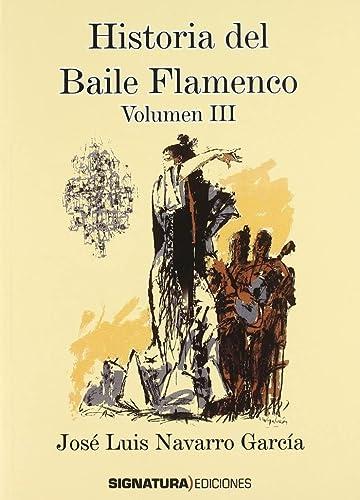 9788496210721: (III) historia del baile flamenco