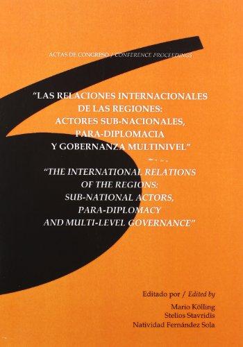 9788496214880: Las relaciones internacionales de las regiones: actores sub-nacionales, para-diplomacia y gobernanza multinivel (Fuera de colección)