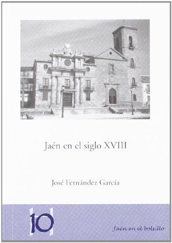 9788496218512: Jaén en el siglo XVIII (Jaén en el Bolsillo)
