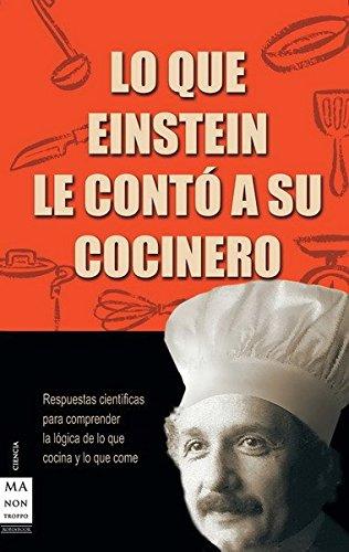 Lo que Einstein le contó a su cocinero (8496222004) by Robert L. Wolke
