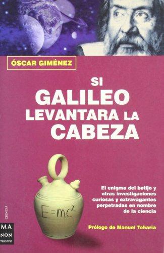 9788496222083: Si Galileo levantara la cabeza