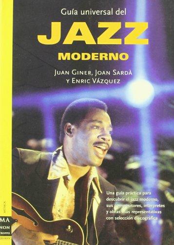 Guía universal del jazz moderno: Una guía: Giner, Joan; Sardà,