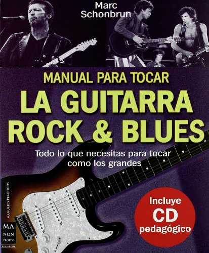 9788496222199: Manual para tocar la guitarra rock & blues, con CD (Musica Ma Non Troppo)