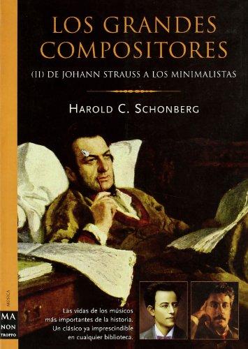 Los grandes compositores: de Johann Strauss a los minimalistas (849622225X) by Harold C. Schonberg