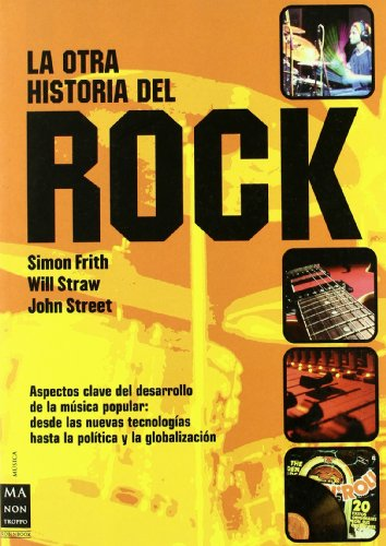 9788496222526: Otra historia del rock, la: Todo lo que hasta ahora no se ha contado acerca de la música popular, desde su origen, producción, evolución y consumo ... sobre su profunda repercusión social .