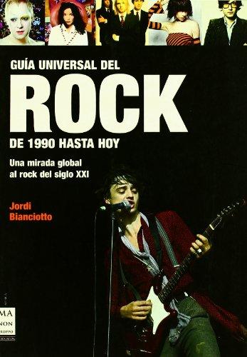 9788496222731: Guía universal del rock: De 1990 hasta hoy