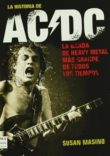 9788496222946: Historia de ac/dc, la: Rock, vatios y cerveza: sin duda, la obra definitiva sobre una de las bandas más importantes de todos los tiempos. (Musica Ma Non Troppo)