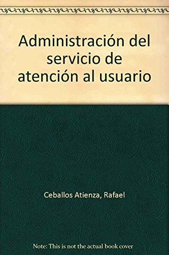 9788496224193: Administración del servicio de atención al usuario