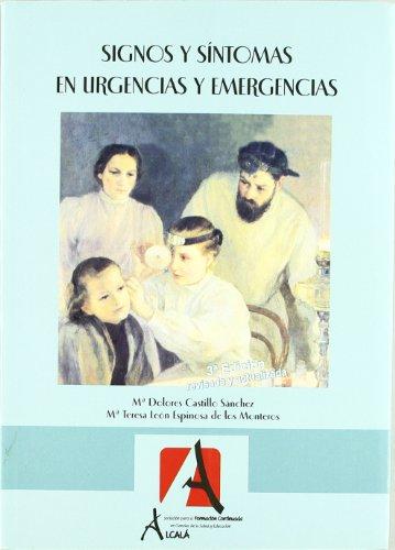 SIGNOS Y SINTOMAS EN URGENCIAS Y EMERGENCIAS - Castillo Sánchez, María Dolores; León Espinosa de los Monteros, María Teresa