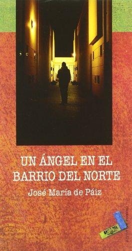 Un Angel En El Barrio del Norte: José María Paiz