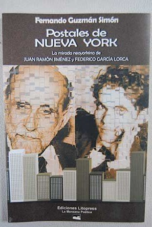 9788496229495: Postales de nueva york : la miradaneoyorkina de Juan Ramón Jiménez yf. García lorca