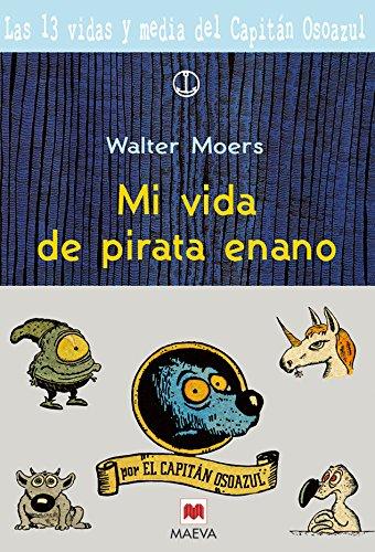 9788496231023: Mi vida de pirata enano: Primera parte de la trilogía de las fabulosas aventuras de Osoazul en el mágico continente de Zamonia. (Maeva Young)