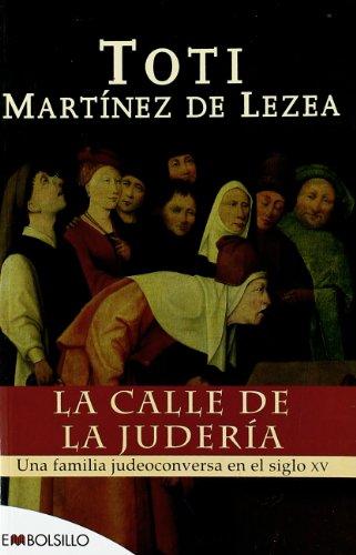 La calle de la judería : una: Martínez de Lezea,
