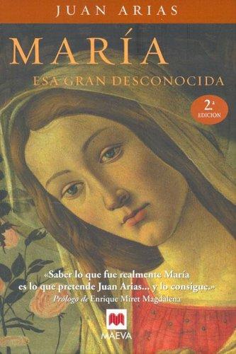 María. Esa gran desconocida: Arias, Juan