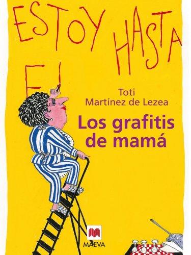 9788496231436: Los grafitis de mamá: Un retrato tierno y humorístico de un ama de casa cincuentona. (Nueva Historia)