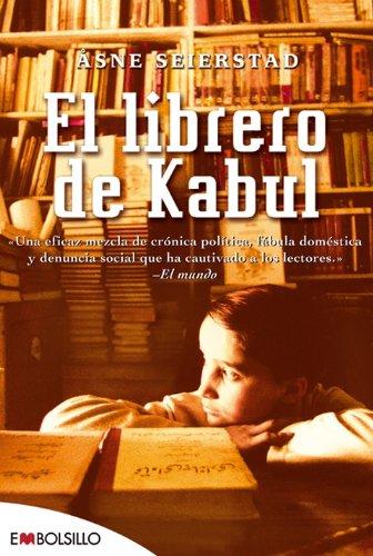 9788496231443: El librero de Kabul: «Una mezcla de crónica política, fábula doméstica y denuncia social que ha cautivado a los lectores.» El Mundo. (EMBOLSILLO)