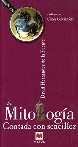 9788496231528: La mitologia contada con sencillez/ Mythology told with simplicity (Contado Con Sencillez) (Spanish Edition)