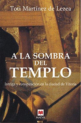 9788496231566: A la sombra del templo: Intriga y conspiración en la ciudad de Vitoria. (Nueva Historia)