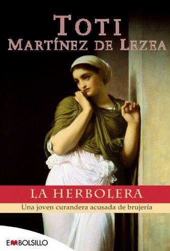 9788496231740: La herbolera: Una joven curandera acusada de brujería. (EMBOLSILLO)