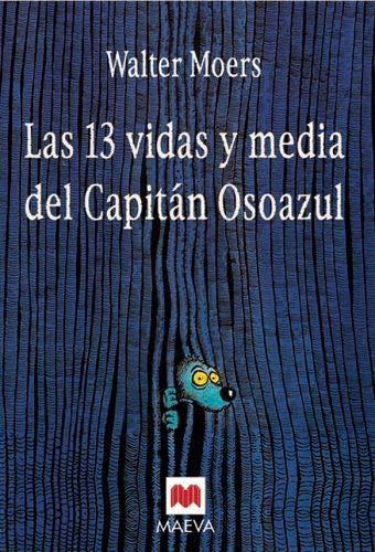 9788496231924: Las 13 vidas y media del capitan osoazul/The 13 1/2 Lives of Captain Bluebear (Spanish Edition)