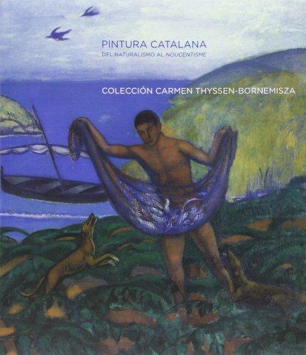 9788496233096: PINTURA CATALANA DEL NATURALISMO AL NOUCENTISME: COLECCION CARMEN THYSSEN-BORNEMISZA (Catalan Painting from Naturalism to Noucentisme: Carmen Thyssen-Bornemisza Collection)