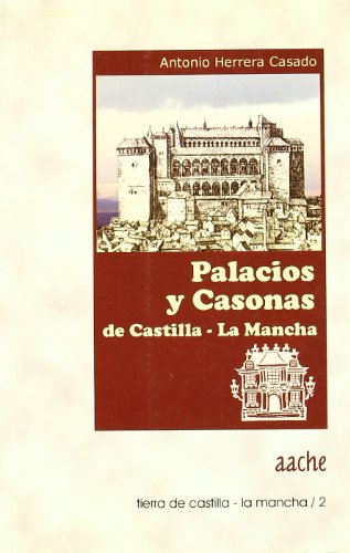 9788496236141: PALACIOS Y CASONAS DE CASTILLA LA MANCHA