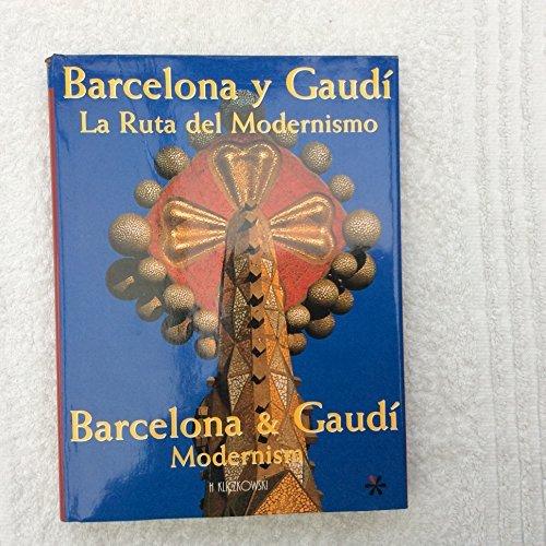 9788496241138: Barcelona & Gaudi / Barcelona Y Gaudi: Modernism / La Ruta Del Modernismo (English and Spanish Edition)