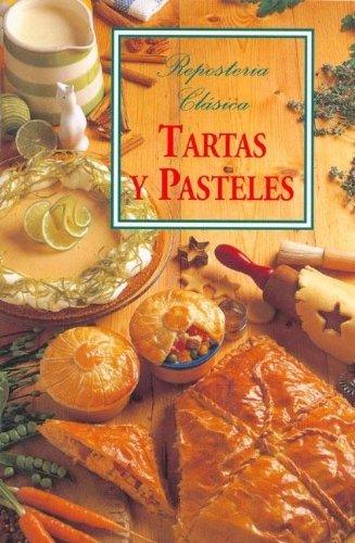 9788496241381: Tartas y Pasteles (Reposteria Clasica)
