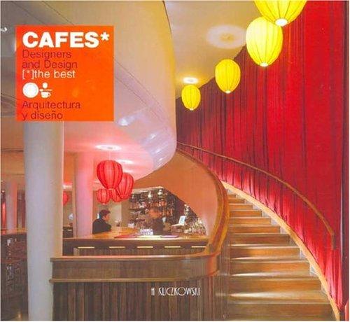 Cafes: Designers and Design (the Best): Paco Asensio, Hugo Kliczkowski