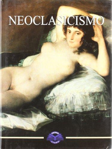 Neoclasicismo/ Neoclassicism (Spanish Edition): Jesus Pedro Lorente