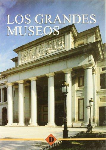 Los Grandes Museos/ The Great Museums (Spanish Edition): Celia Alvarez; Juan Carlos Sanchez