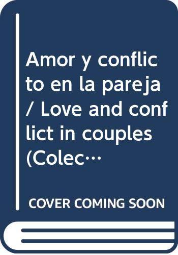 9788496249219: Amor y conflicto en la pareja (Coleccion Autoayuda)