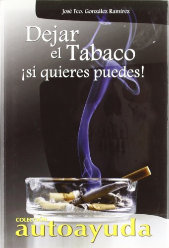9788496249288: Dejar el Tabaco/Stop Smoking: Si quieres puedes/If you want you can (Spanish Edition)