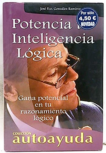 Potencia Tu Inteligencia Logica / Boost Your Logical Intelligence: Gana Potencial En Tu ...