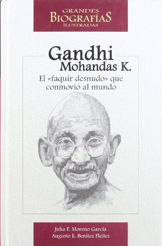 "Gandhi Mohandas K. El ""faquir desnudo"" que: Julia F. Moreno"