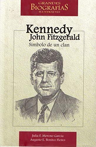 John Fitzgerald Kennedy: Simbolo De Un Clan (Spanish Edition): Moreno, Julia F., Benitez, Augusto E...