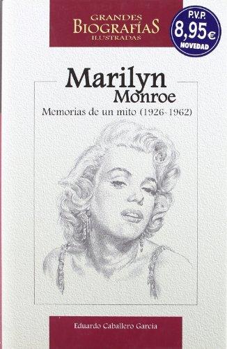 Marilyn Monroe: Memorias de un mito (1926-1962) (Grandes Biografias Ilustradas) (Spanish Edition): ...
