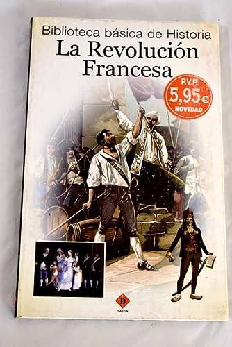 La Revolucion Francesa / The French Revolution: Vilademunt, Antonio
