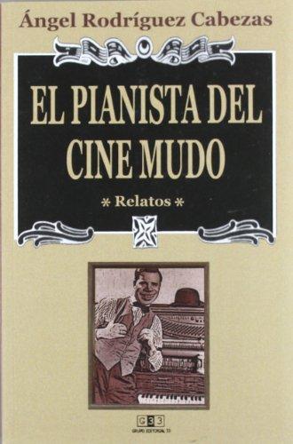 9788496257412: El Pianista del Cine Mudo: Relatos (Spanish Edition)