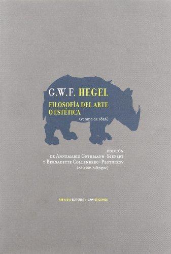 Filosofía del arte o estética según Hegel : verano de 1826: Unknown