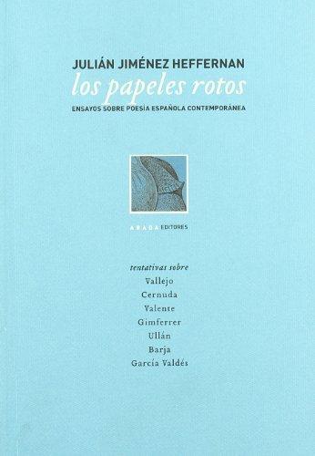 9788496258266: Los papeles rotos : ensayos de poesía española contemporánea