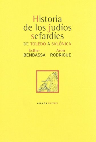 9788496258310: Historia de los judíos sefardíes : de Toledo a Salónica