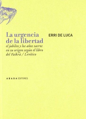 9788496258518: URGENCIA DE LA LIBERTAD. EL JUBILEO Y LOS AÑOS SACROS EN SU