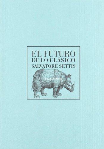 EL FUTURO DE LO CLASICO: Salvatore Settis