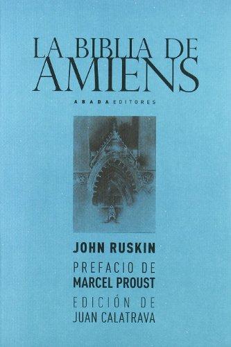 LA BIBLIA DE AMIENS: John Ruskin (Autor),