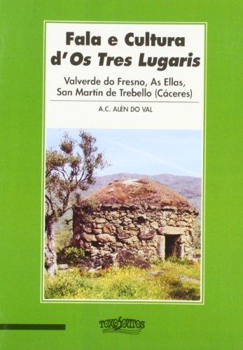 9788496259324: Fala e cultura d'os tres lugaris : Valverde do Fresno, As Ellas, San Martín de Trebello (Cáceres)
